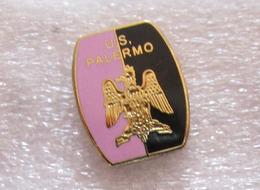 U.S. Palermo Calcio Sicilia Insignes De Football Badges Insignias De FÚtbol Fußball-Abzeichen Spilla - Calcio