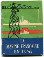 Marine Nationale Marine De Guerre La Marine Française En 1956 - 1901-1940
