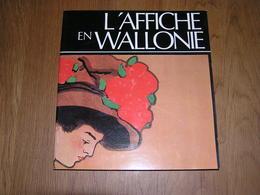 L' AFFICHE EN WALLONIE Beaux Arts Art Nouveau Mucha Affiches Publicité Automobile FN Chemins De Fer Spa Dinant Magasin - Art