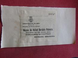 Ticket D`entrée Museu De Rafael Bordalo Pinheiro ( Campo 28 De Maio ) - Bilhete De Entrada - Biglietti D'ingresso