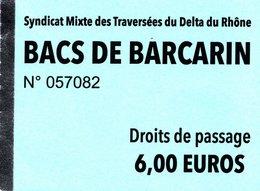 Ticket D'entrée °_ Bacs De Barcarin Traversée Du Delta Du Rhône - N° 057082 - 7x5 - Tickets - Entradas