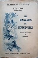 Les MAGASINS De NOUVEAUTÉS. Paul Jarry. André Barry éditeur. 1948. - 1901-1940