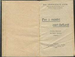 Libro Per I Nostri Cari Defunti Piccolo Manuale Gesù Vecchio Ed. Picone 1926 (158) Come Da Foto E' Presente Anche Foto D - Livres, BD, Revues