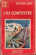 L'île Contestée Par Anthony Hope - Loisirs Aventures, 1939 - Aventure