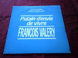 FRANCOIS  VALERY  °  PUTAIN D'ENVIE DE VIVRE    DISQUE PROMO - 45 T - Maxi-Single