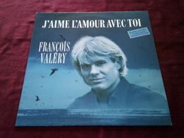 FRANCOIS  VALERY  °  J'AIME L'AMOUR AVEC TOI - 45 T - Maxi-Single