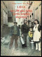 LIEGE: Les 200 Plus Belles Cartes Postales Anciennes - Edition Du Molinay, Andenne-Seilles - 2000 - 4 Scans. - Livres