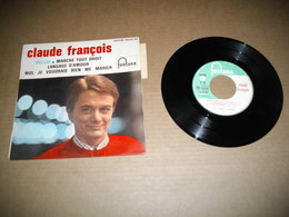 45T Claude François  - Dis Lui + 3 Titres  (Avec Languette) - Vinyles