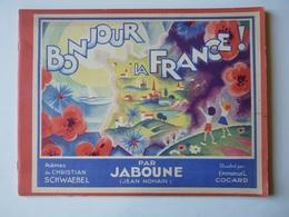 Pétain Jaboune Bonjour La France - Livres, BD, Revues