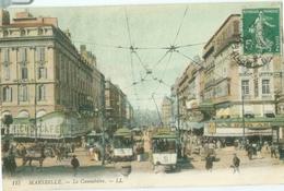 Marseille 1913; Le Cannebière (Tram) - Voyagé. (LL.) - Autres