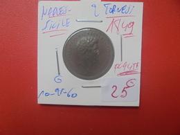 NAPLES Et SICILE 2 TORNESI 1849 TRES BELLE QUALITE (A.5) - Monnaies Régionales