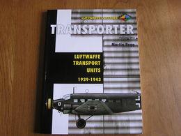 LUFWAFFE TRANSPORT UNITS 1939 1943 Vol 1 Aircraft Transporter Marking Guerre 40 45 Aviation Allemande Avion JU 52 ME 321 - Guerre 1939-45