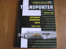 LUFTWAFFE TRANSPORT UNITS 1943 1945 Vol 2 Aircraft Transporter Marking Guerre 40 45 Aviation Allemande Avion JU 52 ME - Guerre 1939-45