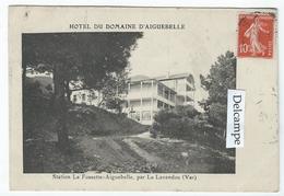 Station La FOSSETTE-AIGUEBELLE Par Le Lavandou (83) - Hôtel Du Domaine D'Aiguebelle - Le Lavandou