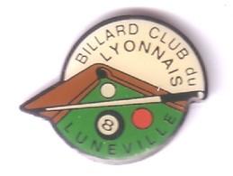 C127 Pin's Billard Club Du Lyonnais Lyon CLUB LUNEVILLE MEURTHE MOSELLE Achat Immédiat - Billard
