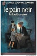 Georges-Emmanuel Clancier -Le Pain Noir -Tome 4 La Dernière Saison - Libri, Riviste, Fumetti