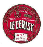 ETIQUETTE De FROMAGE..Petit CAMEMBERT Fabriqué En NORMANDIE..Le Cerisy..S.L.N. à THORIGNI Sur VIRE ( Manche 50)..45% - Cheese