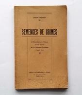 Semences De Crimes : La Démoralisation De L'Enfance Et De La Jeunesse Par Les Publications Périodiques Et Par Le Livre / - Autres
