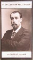 Alphonse Allais Né à Honfleur - Homme Des Lettres Et Humoriste - 2ème Collection Photo Felix POTIN 1908 - Félix Potin