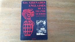 Les Grenades Anglaises De La Grande Guerre- Patrice Delhomme - 1914-18