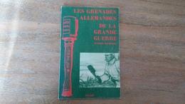 Les Grenades Allemandes De La Grande Guerre- Patrice Delhomme - 1914-18