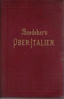 « OBER-ITALIEN» BAEDEKER, K. éditeur LEIPZIG (1898) - Italie