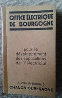OFFICE ELECTRIQUE DE BOURGOGNE CHALON SUR SAONE - Petit Format : 1921-40