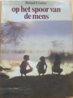 (13) Op Het Spoor Van De Mens - Richard E. Leakey - 1981 - 247p. - Het Spectrum - Archéologie