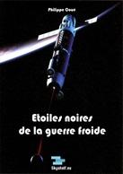 Etoiles Noires De La Guerre Froide - Philippe Coué - (ebook Espace Astronautique Aéronautique Aviation) - Autres