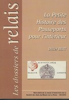 Petite Histoire Des Passeports Pour L'Intèrieur - Philatélie Et Histoire Postale