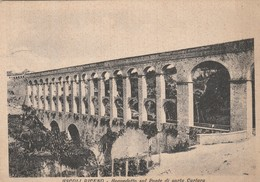 ASCOLI PICENO - ACQUEDOTTO SUL PONTE DI PORTA CARTARA - Ascoli Piceno