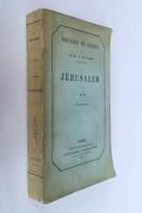 Voyages En Orient : Jérusalem, R. P. De Damas, Putois-Cretté, 1870. Religion - Autres
