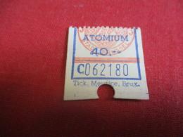 Ticket D'entrée/ Monument/ ATOMIUM/ Bruxelles / Belgique/Meurice/ Vers 1958 - 1970                CK141 - Tickets - Vouchers