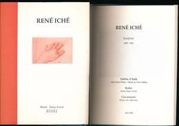 Catalogue Musée Denys-Puech Rodez- Sculpteur RENE ICHE 1997 - Autres