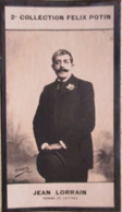 Jean LORRAIN Né à Fécamp - Romancier, Poète, Conteur, Dramaturge - 2ème Collection Photo Felix POTIN 1908 - Félix Potin