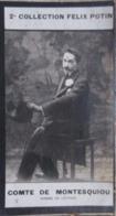 Robert De Montesquiou « Poète Et Dandy Insolent » Critique D'art, Chroniqueur- 2ème Collection Photo Felix POTIN 1908 - Félix Potin