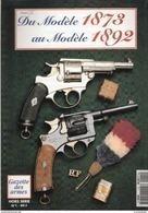 DU MODELE 1873 AU MODELE 1892 REVOLVER ARMEE FRANCAISE ARME REGLEMENTAIRE GUIDE COLLECTION - Armas De Colección