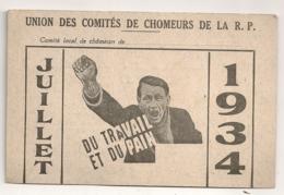 1934 UNION DES COMITES DE CHOMEURS DE LA RP / DU TRAVAIL ET DU PAIN / IMPRIMERIE LA COOTYPOGRAPHIE COURBEVOIEL C87 - Historical Documents
