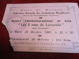 Séance Cinéma/ Gala / Féd. Nat. Combattants Républicains / BERNAY/les 5 Sous De Lavarende/ 1945      TCK152 - Tickets - Vouchers