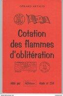 Gérard ARTAUD Cotation Des Flammes D'oblitération édité Par Le Monde Des Philatéliste N° 250, Port 250g - Non Classés