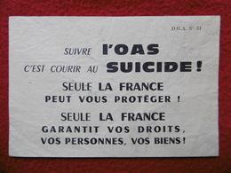 TRACT PROPAGANDE ALGERIE SUIVRE L OAS C EST COURIR AU SUICIDE - Documents Historiques
