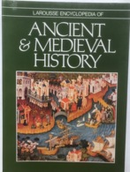 (22) Ancient & Medieval History - Larousse Encyclopedia - 1981 - 413p. - History