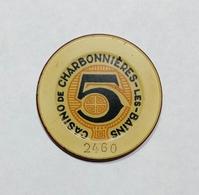 FRANCIA / FRANCE - CHARBONNIERES Les BAINS - Casinò - CHIP / FICHE / TOKEN Da 5 - Casino