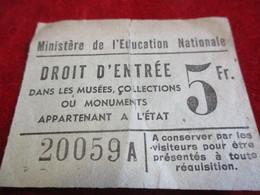 Droit D'entrée/Ministére De L'Education Nat./ Musées,collections Monuments Appartenant à L'Etat/5 Fr/Vers 1920-40 TCK171 - Tickets - Vouchers