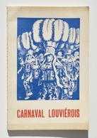 La Louvière : Le Carnaval Louviérois 1856-1966 / Baume, Bouvy, Hocquet, St Vaast, - Culture