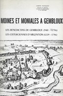 Moines Et Moniales à Gembloux. Abbayes. Bénédictins. Cisterciennes D'Argenton - Histoire