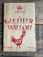 LE GUETTEUR WALLON 3 1966 Régionalisme Pierre Tombale Dinant Fraire-Fairoul Céramique Haltinnes G'na Qu'à Auvelais Chant - Culture