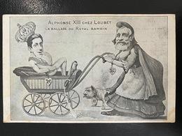 Alphonse XIII Chez Loubet. La Ballade Du Royal Bambin - Familles Royales
