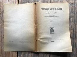 CHRONIQUE ARCHEOLOGIQUE DU PAYS DE LIEGE 1963 REGIONALISME Verrerie Cambresier Chênée Amay Oulhaye Saint Georges Meuse - Culture