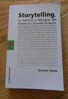 Storytelling La Machine à Fabriquer Des Histoires Et à Formater Les Esprits C Salmon La Découverte /Poche Neuf - Autres